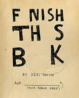 Finish This Book by Smith, Keri Book The Cheap Fast Free Post