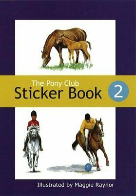 The Pony Club Sticker Book: No. 2 by Maggie Raynor Paperback Book The Cheap Fast
