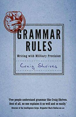 Grammar Rules: Writing with military precision by Craig Shrives Book The Cheap