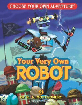 Your Very Own Robot (Choose Your Own Adventure: Dragonlarks) by Montgomery, R A