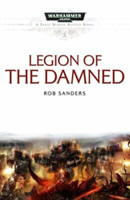 Legion of the Damned (Space Marine Battles) by Rob Sanders 1849701423