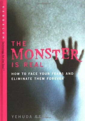 The Monster is Real: How to Face Your Fears and Eli... by Berg, Yehuda Paperback