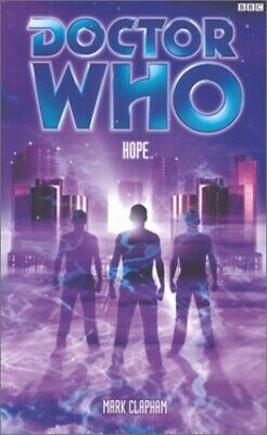 Doctor Who: Hope by Clapham, Mark Paperback Book The Cheap Fast Free Post