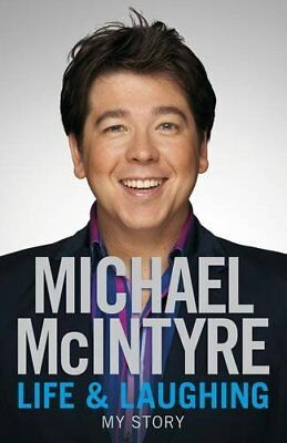 Life and Laughing: My Story, McIntyre, Michael Hardback Book The Cheap Fast Free