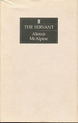 The Servant by McAlpine, Alistair Hardback Book The Cheap Fast Free Post