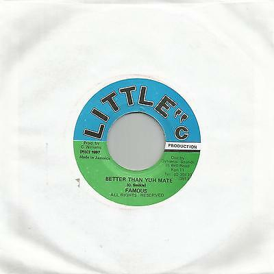"Famous - Better Than Yuh Mate (Little C) Reggae 7"" Vg+"