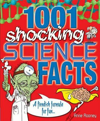 1001 Shocking Science facts: A Fiendish Formula for ... by Anne Rooney Paperback