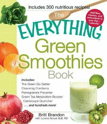 The Everything Green Smoothies Book: Includes: Th... by Brandon, Britt Paperback