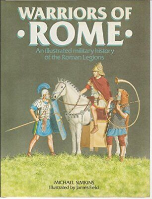Warriors of Rome by Simkins, Michael Hardback Book The Cheap Fast Free Post