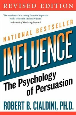 Influence: The Psychology of Persuasion by Cialdini PhD, Robert B Paperback The