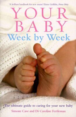 Your Baby Week By Week: The ultimate guide to caring ..., Cave, Simone Paperback