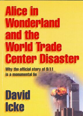 Alice in Wonderland and the World Trade Center Disast... by David Icke Paperback