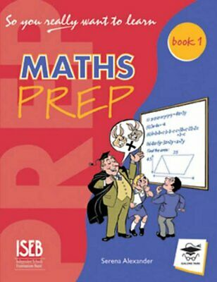 So You Really Want to Learn Maths Book 1: A Te... by Alexander, Serena Paperback