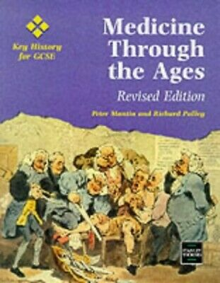 Medicine Through the Ages (Key History for GCSE) by Pulley, Richard Paperback