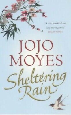 Sheltering Rain, Moyes, Jojo Paperback Book The Cheap Fast Free Post