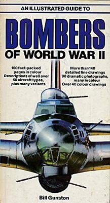 An Illustrated Guide to Bombers of World War II by Bill Gunston Hardback Book