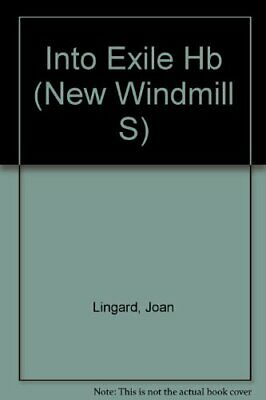 Into Exile (New Windmills) by Lingard, Joan Hardback Book The Cheap Fast Free