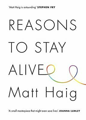 Reasons to Stay Alive by Matt Haig Book The Cheap Fast Free Post