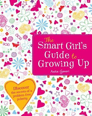 The Smart Girl's Guide to Growing Up by Ganeri, Anita Paperback Book The Cheap