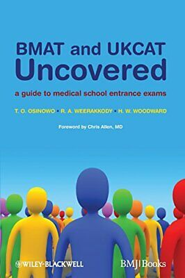 BMAT and UKCAT Uncovered: A Guide to Medical School..., H. W. Woodward Paperback