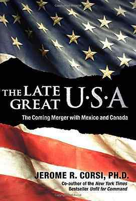 The Late Great U.S.A.: The Coming Merger with Mexico an - Hardcover NEW Corsi, J