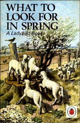 What to Look For in Spring (Ladybird Nature Ser... by E.L. Grant Watson Hardback