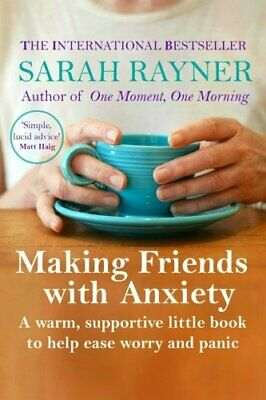 Making Friends with Anxiety: A warm, supportive little book ... by Rayner, Sarah