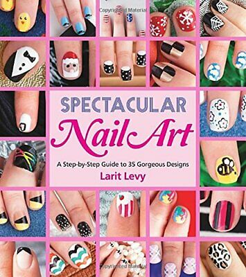 Spectacular Nail Art by Larit Levy Book The Cheap Fast Free Post