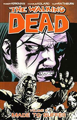 The Walking Dead Volume 8: Made To Suffer: Made ... by Kirkman, Robert Paperback