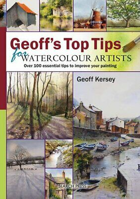 Geoff's Top Tips for Watercolour Artists: Over ... by Kersey, Geoff Spiral bound