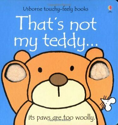 That's Not My Teddy (Usborne Touchy Feely Books) by Wells, Rachel Board book The