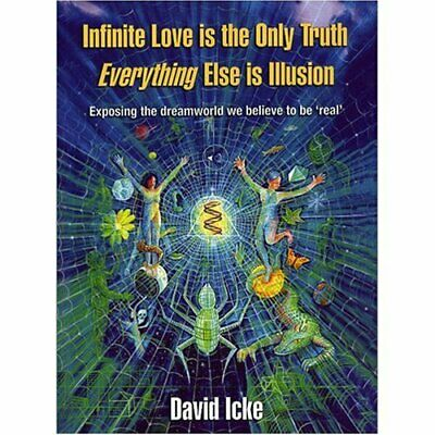 Infinite Love is the Only Truth - Everything Else is I... by David Icke Hardback
