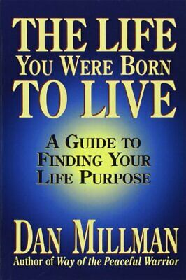 The Life You Were Born to Live: Finding Your Life P... by Millman, Dan Paperback
