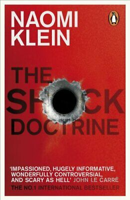 The Shock Doctrine: The Rise of Disaster Capitalism by Klein, Naomi Paperback
