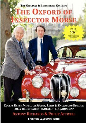 The Oxford of Inspector Morse: The Original and Be by Antony Richards 1901091031