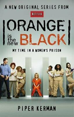 Orange Is the New Black: My Time in a Women's Prison by Kerman, Piper Book The