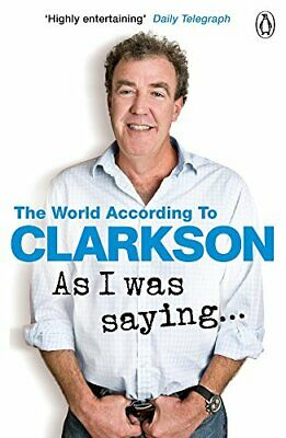 As I Was Saying . . .: The World According to Clarkson Vo... by Clarkson, Jeremy
