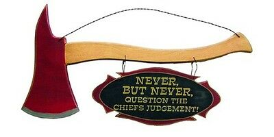 Wooden Axe with Maltese Cross Firefighter Sign: Never Question the Chief