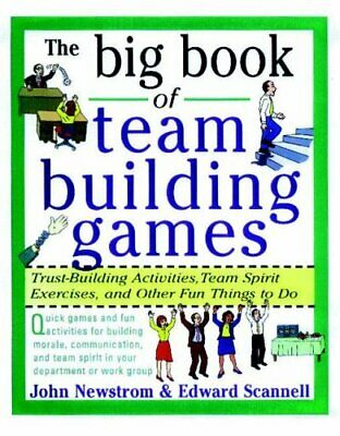 The Big Book of Team Building Games: Trust-Buil... by Scannell, Edward Paperback