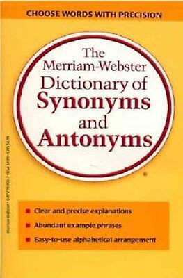 The Merriam-Webster Dictionary of Synonyms and Antonyms by Merriam-webster (Engl