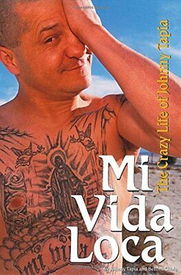 Mi Vida Loca: The Crazy and Unbelievable Life of Joh... by Johnny Tapia Hardback