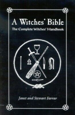 A Witches' Bible: The Complete Witches' Handbook by Stewart Farrar Paperback The