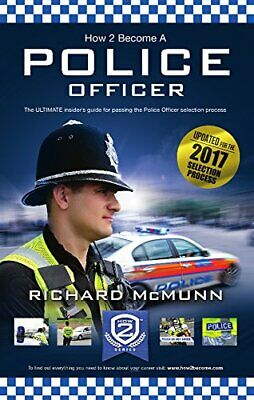 How 2 Become A Police Officer: The ULTIMATE insider's guid... by McMunn, Richard