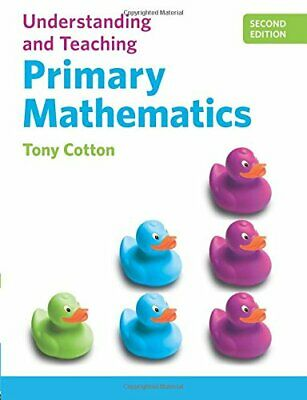 Understanding and Teaching Primary Mathematics by Cotton, Tony Book The Cheap