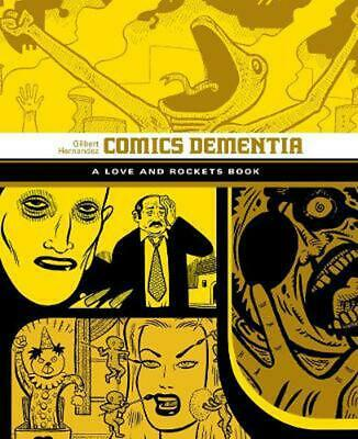 Comics Dementia: A Love and Rockets Book by Gilbert Hernandez (English) Paperbac