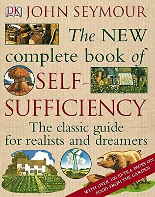 The New Complete Book of Self-Sufficiency: The Clas... by Seymour, John Hardback