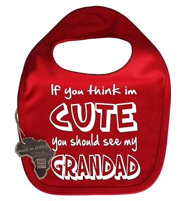 If You Think Im Cute Should See My Grandad Baby Dribble Bib Velcro Funny Present