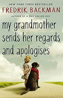 My Grandmother Sends Her Regards and Apologises by Fredrik Backman Book The