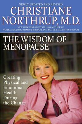 The Wisdom of Menopause: Creating Physical and Emotio... by Northrup, Christiane