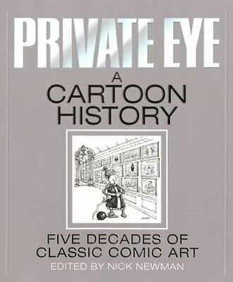 Private Eye a Cartoon History by Nick Newman Book The Cheap Fast Free Post